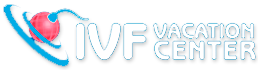 IVF Vacation Center - Medical Tourism